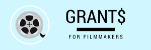 Grants for Filmmakers – Deadline Aug. 1st