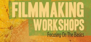 Fall Filmmaking Workshops