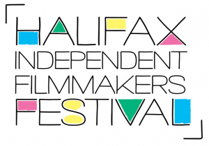 Halifax Independent Filmmakers Festival: Call for Submissions