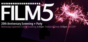 FILM 5 20th Anniversary Screening + Party