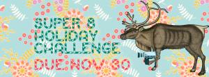 Super-8 Holiday Film Challenge