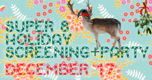 Super-8 Holiday Film Screening and Party!