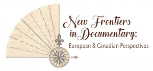 New Frontiers in Documentary: European and Canadian perspectives