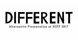 CALL FOR PROPOSALS: DIFFERENT – Alternative Presentation at HIFF 2017