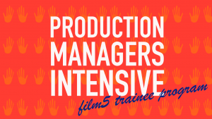 FILM 5 Production Managers Intensive