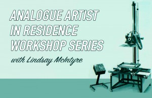 Analogue Artist In Residence Workshop Series