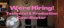 NOW HIRING: Technical and Production Coordinator, Full-Time Position